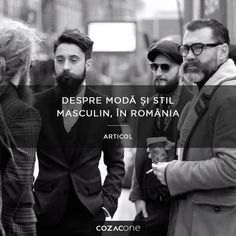 Celebrăm stilul şi moda masculină din România, în ultimul nostru articol: http://www.cozacone.ro/lifestyle/despre-moda-si-stil-masculin-in-romania/