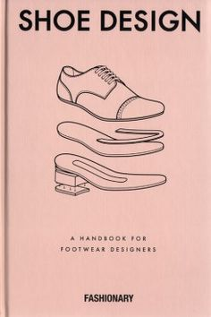 Shoe Design - A Handbook For Footwear Designers