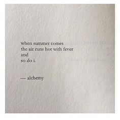 from salt. by nayyirah waheed (this captures my summer mood perfectly)