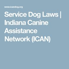 Service Dog Laws | Indiana Canine Assistance Network (ICAN)
