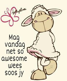 Goeie more Hoop jy het 'n awesome dag Good Night Quotes, Good Morning Good Night, Morning Quotes, Sea Quotes, Wisdom Quotes, Qoutes, Special Friend Quotes, Greetings For The Day, Baie Dankie