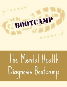 The mental health diagnosis boot camp