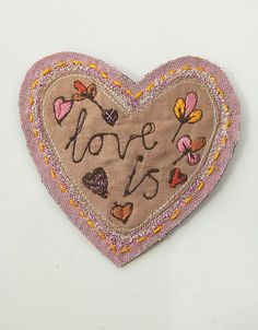 Love Is brooch by Materialised materialised.etsy.com #embroidery #flowers #heart