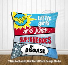 Little Girls Are Just Superheroes in Disguise by OurSecretPlace