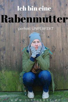 Outing einer Rabenmutter Ich bin nicht perfekt