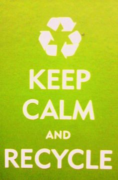 Keep calm and… recycle - Buy nothing New - www.buynothingnew.nl #bnnm13…