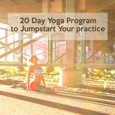 Pin now and practice later - 20 day yoga program to jumpstart your practice