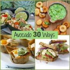 Avocado 30 Ways! Will be glad I posted this when the avocado tree starts to drop avocados!