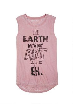 Earth Without Art Burnwash Muscle Tank - Graphic Tees - Tops - dELiA* funny and fashionable :)