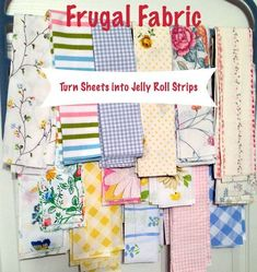 Frugal Fabric: Sheets into Jelly Rolls QUilting