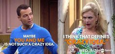 """Joe: """"Maybe you and me is not such a crazy idea.""""  Mel: """"I think that defines crazy idea."""""""