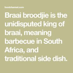 Braai broodjie is the unidisputed king of braai, meaning barbecue in South Africa, and traditional side dish.