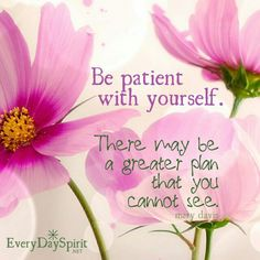 Be patient and let things unfold naturally