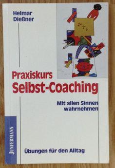 Praxiskurs Selbst-Coaching * Mit allen Sinnen wahrnehmen * Helmar Diessner 1999