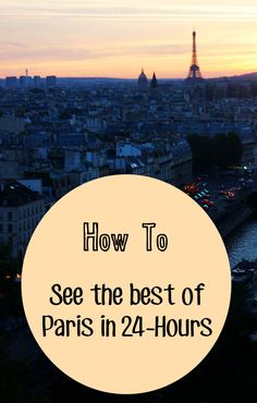 How to see the best of Paris in 24-hours. #Paris #France #Itinerary