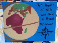 This heart of mine was made to travel this world.. Artist: Emily Folino Medium: Acrylic paint