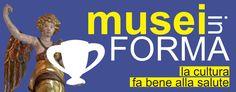 MUSEI IN FORMA: LA CULTURA FA BENE ALLA SALUTE!