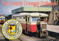 The County Donegal Railways Republic Of Ireland, The Republic, Derwent Valley, Train Activities, Bridgetown, Railway Posters, Rolling Stock, Diesel Locomotive, Donegal
