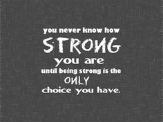 strength quotes | Strength. | **Quotes**