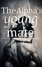 The Alpha's Young Mate (Editing) - Sm3xyBae14