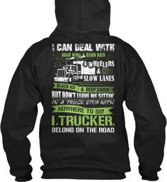 I Trucker Xan Deal With High Wind & Hard Rain 4 Gildan Hoodie Sweatshirt