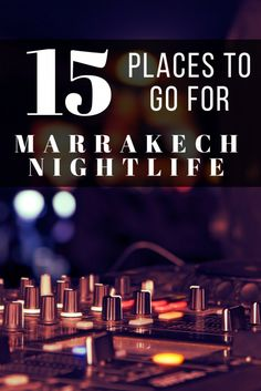 15 places to go for Marrakech nightlife