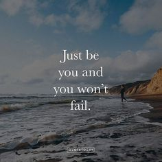 Just be you and you won't fail. - @spencercotton - #Quotetoday
