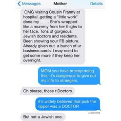 Pin for Later: 20 Gems of Motherly Wisdom From Instagram's CrazyJewishMom Jack the Ripper was not a nice Jewish boy, obviously.