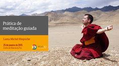Prática de meditação guiada com Lama Michel