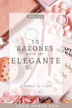 ¿Qué te trae la elegancia? ¿Cuáles son los beneficios ser elegante? Descubre en este artículo 10 buenas razones por qué ser elegante.