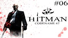 Hitman: Codename 47 - Walkthrough Part 6: Say Goodnight To The Bad Guy