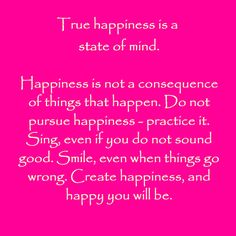...happiness comes from within.