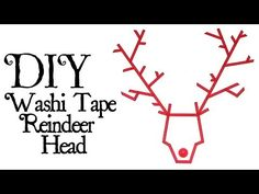 YouTube - DIY Washi Tape Reindeer Head - Cheap Holiday Decor - Broke for the Holidays