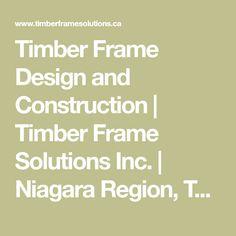 Timber Frame Design and Construction | Timber Frame Solutions Inc. | Niagara Region, Toronto