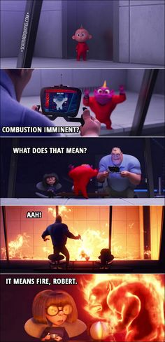 Quote from Incredibles 2 Trailer - Bob: Combustion imminent, what does that mean? Edna: It means fire, Robert. Disney Pixar, Disney Jokes, Funny Disney Memes, Disney Animation, Disney And Dreamworks, Disney Magic, Disney Art, Walt Disney, Funny Memes