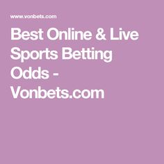 Best Online & Live Sports Betting Odds - Vonbets.com