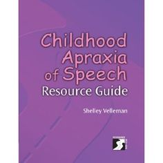 Childhood Apraxia of Speech Resource Guide, by Shelley Velleman, Ph.D. - - recommended by @Apraxia KIDS - Re-pinned by #PediaStaff.  Visit http://ht.ly/63sNt for all our pediatric therapy pins