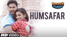 Presenting Humsafar Of Badrinath Ki Dulhania (2017) Full Hd Video Song With High Quality Audio Only on oSongspk.Com. Humsafar Song Starring by Varun Dhawan, Alia Bhatt and Music Directed by Tanishk Bagchi. Badrinath Ki Dulhania (2017) Movies all Video Songs In 1080p, 720p & 360p Mp4...