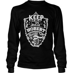 Best HOBERT KEEP CALM AND LET HANDLE IT  Shirt #gift #ideas #Popular #Everything #Videos #Shop #Animals #pets #Architecture #Art #Cars #motorcycles #Celebrities #DIY #crafts #Design #Education #Entertainment #Food #drink #Gardening #Geek #Hair #beauty #Health #fitness #History #Holidays #events #Home decor #Humor #Illustrations #posters #Kids #parenting #Men #Outdoors #Photography #Products #Quotes #Science #nature #Sports #Tattoos #Technology #Travel #Weddings #Women