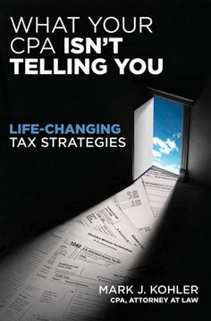 What Your CPA Isn't Telling You    This is a powerful story woven around one theme--TAX PLANNING CAN CHANGE YOUR LIFE
