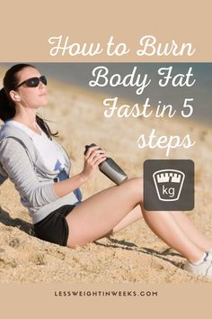 5 steps on how to burn body fat fast. Follow these tips to burn body fat for a fast weight loss. Losing weight fast does not have to be complicated. Here you will find how to burn body fat fast. Where to start by choosing a goo diet, exercise and more tips. #burnbodyfat #howtoburnbodyfatfast #burnbodyfattips Best Weight Loss Pills, Best Weight Loss Supplement, Quick Weight Loss Tips, Fast Weight Loss, Fat Fast, How To Lose Weight Fast, Belly Fat Burner, Burn Belly Fat, Lose Belly