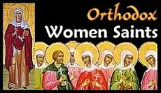 Antiochian Orthodox Christian Women of North America | Antiochian Orthodox Christian Archdiocese- List of Orthodox women saints with their stories