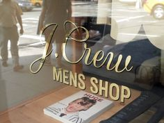J.Crew Mens Shop in NYC - I love the gold lettering on the window