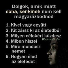 Dolgok... Motivation For Today, Dont Break My Heart, Motivational Quotes, Inspirational Quotes, Affirmation Quotes, My Heart Is Breaking, Favorite Quotes, Affirmations, Quotations