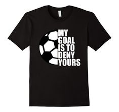 - 100% Cotton - Imported - Machine wash cold with like colors, dry low heat - This Soccer Goalie T Shirt Is Available For Boys Girls Kids Youth Men and Women - Makes A Great Gift For A Birthday Or Cel #soccerBoysandGirls