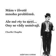 citáty - Mám v životě mnoho problémů, ale mé rty Charlie Chaplin, Jaba, Language, Humor, Motivation, Words, Memes, Funny, Quotes