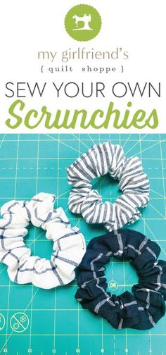 Sew Your Own Scrunchies! - My Girlfriends Quilt Shoppe - Sewing - This week on our demo table we learned how to sew your own scrunchies! Sewing Hacks, Sewing Tutorials, Sewing Tips, Sewing Ideas, Sewing Crafts, Textiles, Leftover Fabric, Love Sewing, Sewing Projects For Beginners