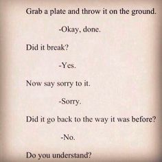 Do you understand now?