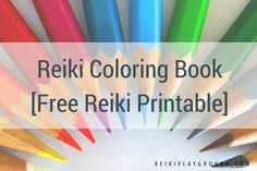 Do you love coloring and Reiki? Well I've got a small 7 page Reiki Coloring Book free Reiki printable for you! No opt-in required!