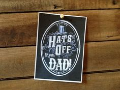 Printable Fathers Day Card - Hats Off to You - 5x7 - Chalk Art - Chalkboard Art - Digital Download - Fathers Day Card via Etsy masculine fathers day